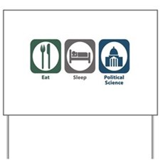 Eat Sleep Political Science Yard Sign