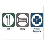 Eat Sleep Plastic Surgery Small Poster