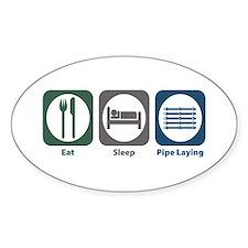 Eat Sleep Pipe Laying Oval Decal