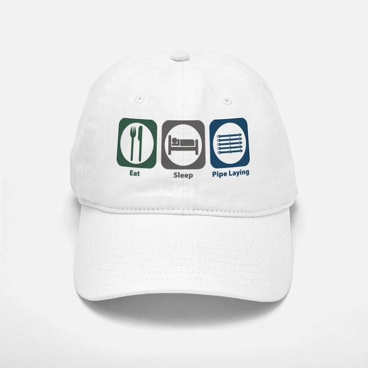 Eat Sleep Pipe Laying Baseball Baseball Cap