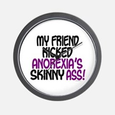 Kicked Anorexia's Ass 1 (Friend) Wall Clock