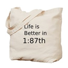 Life Is Better In 1:87th Tote Bag