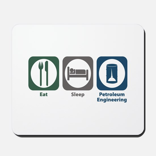 Eat Sleep Petroleum Engineering Mousepad
