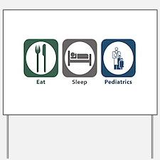 Eat Sleep Pediatrics Yard Sign