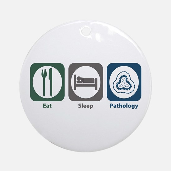 Eat Sleep Pathology Ornament (Round)