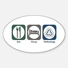Eat Sleep Pathology Oval Decal