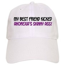 Kicked Anorexia's Ass 1 (Best Friend) Baseball Cap