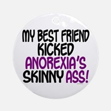 Kicked Anorexia's Ass 1 (Best Friend) Ornament (Ro