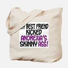 Kicked Anorexia's Ass 1 (Best Friend) Tote Bag