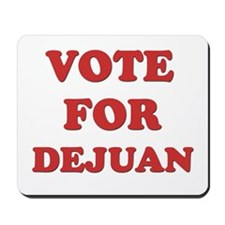 Vote for DEJUAN Mousepad