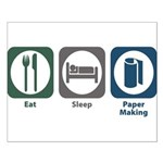 Eat Sleep Paper Making Small Poster