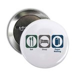 """Eat Sleep Paper Making 2.25"""" Button (100 pack"""