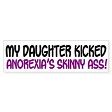 Kicked Anorexia's Ass 1 (Daughter) Car Sticker
