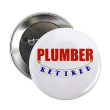 "Retired Plumber 2.25"" Button"