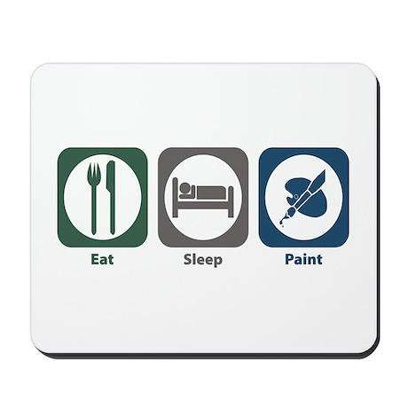 Eat Sleep Paint Mousepad