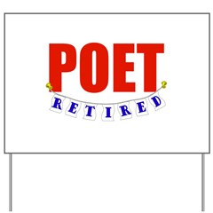 Retired Poet Yard Sign