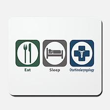 Eat Sleep Otorhinolaryngology Mousepad
