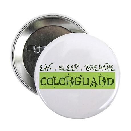 "EAT . SLEEP . BREATHE Colorguard 2.25"" Button (10"