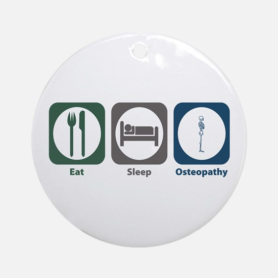 Eat Sleep Osteopathy Ornament (Round)