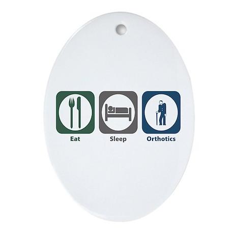 Eat Sleep Orthotics Oval Ornament