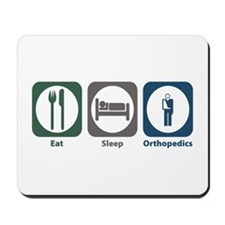Eat Sleep Orthopedics Mousepad