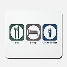 Eat Sleep Orthopedics Mousepad