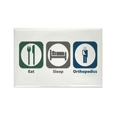 Eat Sleep Orthopedics Rectangle Magnet