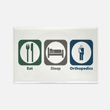 Eat Sleep Orthopedics Rectangle Magnet