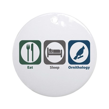 Eat Sleep Ornithology Ornament (Round)