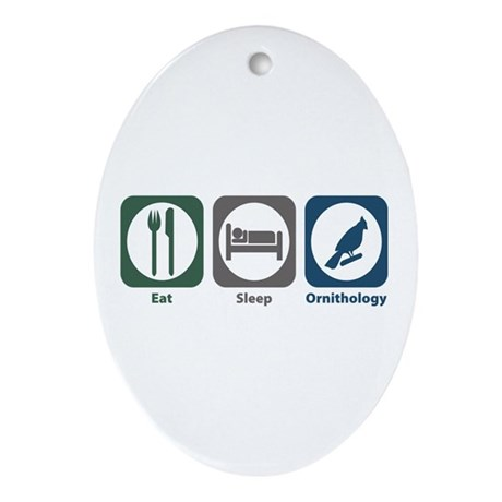 Eat Sleep Ornithology Oval Ornament
