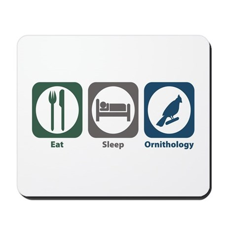 Eat Sleep Ornithology Mousepad