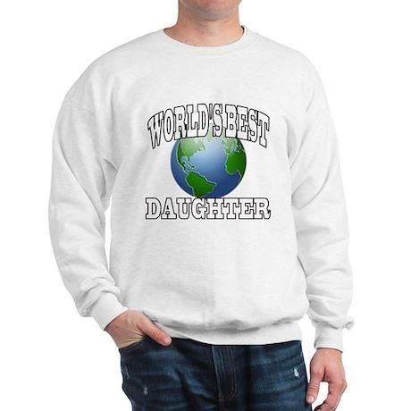 WORLD'S BEST DAUGHTER Sweatshirt