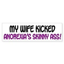 Kicked Anorexia's Ass 1 (Wife) Bumper Bumper Sticker