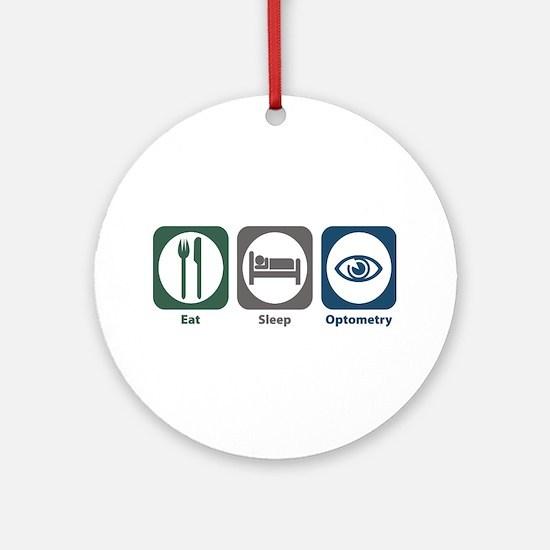 Eat Sleep Optometry Ornament (Round)