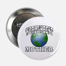 "WORLD'S BEST MOTHER 2.25"" Button"