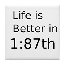 Life Is Better In 1:87th Tile Coaster