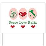 Peace Love Italia Italy Yard Sign