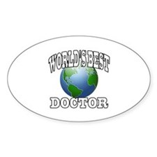 WORLD'S BEST DOCTOR Oval Decal