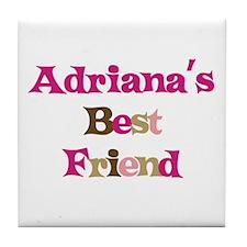 Adriana's Best Friend Tile Coaster