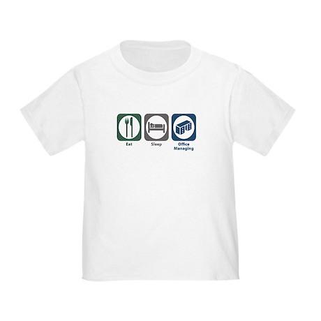 Eat Sleep Office Managing Toddler T-Shirt