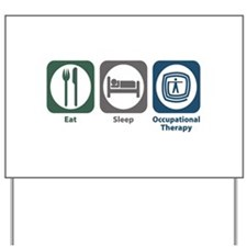 Eat Sleep Occupational Therapy Yard Sign
