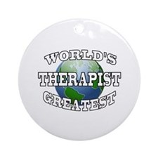 WORLD'S GREATEST THERAPIST Ornament (Round)