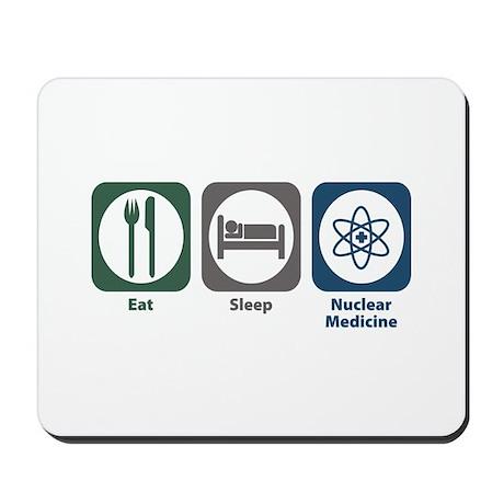 Eat Sleep Nuclear Medicine Mousepad