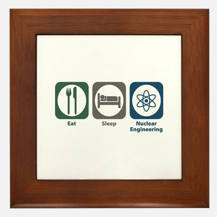 Eat Sleep Nuclear Engineering Framed Tile