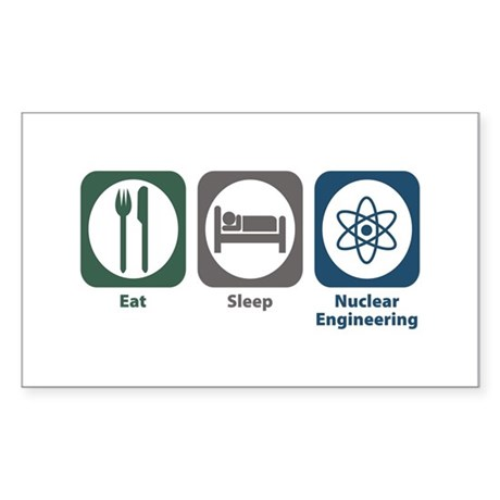 Eat Sleep Nuclear Engineering Rectangle Sticker 1