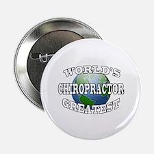 """WORLD'S GREATEST CHIROPRACTOR 2.25"""" Button"""