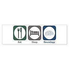 Eat Sleep Neurology Bumper Bumper Sticker