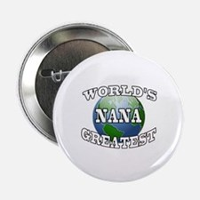 "WORLD'S GREATEST NANA 2.25"" Button"