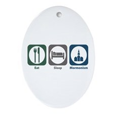 Eat Sleep Mormonism Oval Ornament