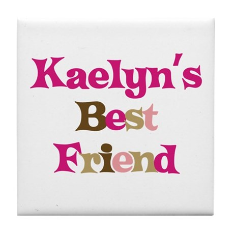 Kaelyn's Best Friend Tile Coaster